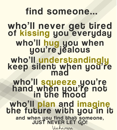 Find Someone..Who'll Never Get Bired of Kissing You Everyday Who'll Hug, You When You're Jealous