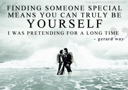 Finding Someone Special Means You Can Truly Be Yourself I Was Pretending For A Long Time ~ Apology Quote