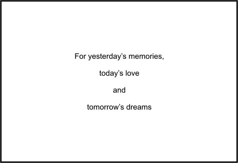 For Yesterday's Memories Today's Love And Tomorrow's Dreams