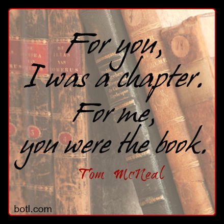 For You, I Was A Chapter. For Me, You Were The Book