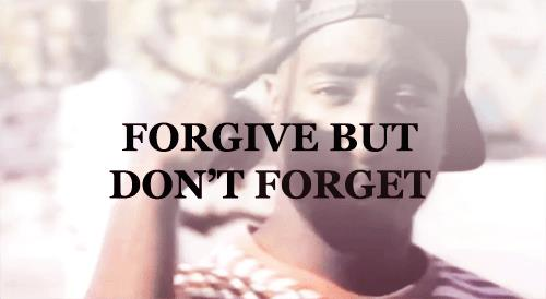 Forgive But Don't Forget ~ Apology Quote