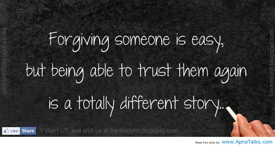 Forgiving Someone Is Easy, But Being Able To Trust Them Again Is A Totally Different Story