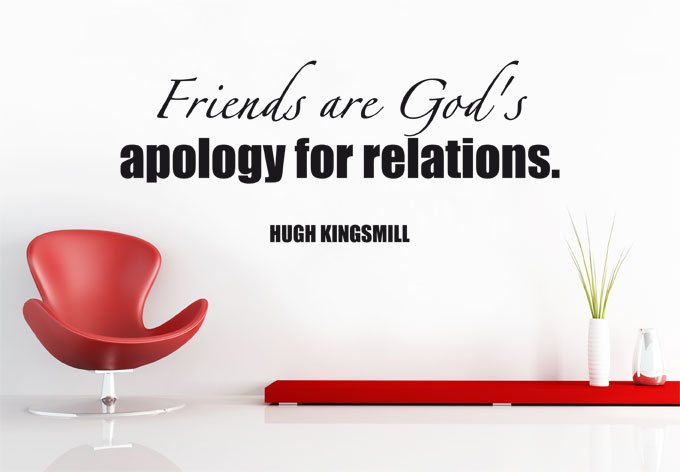 Friends Are God's Apology For Relations ~ Apology Quote