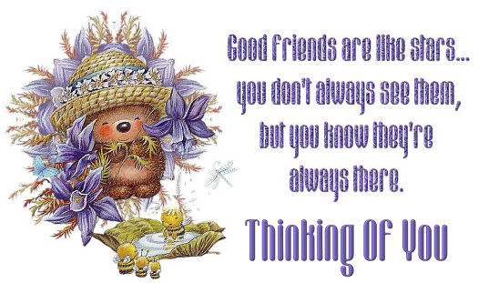 Good Friends Are Like Stars,You Don't Always See Then, But You Know They're Always There. Thinking Of You