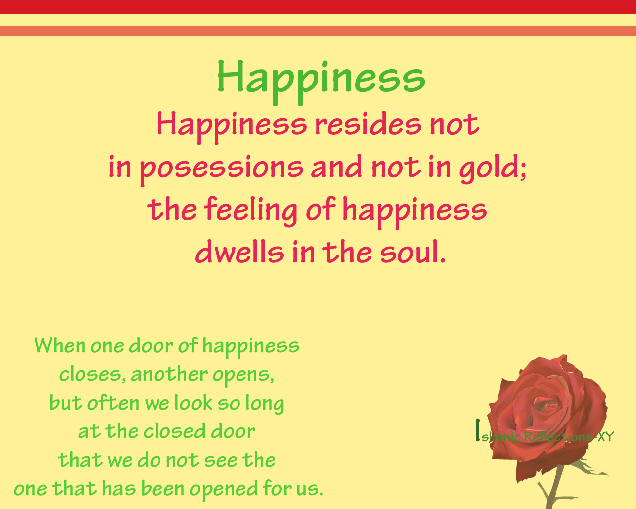 Happiness Resides Not In Posessions And Not In Gold; The Feeling Of Happiness Dwells In The Soul
