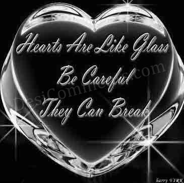 Heart Are Like Glass Be Careful They Can Break