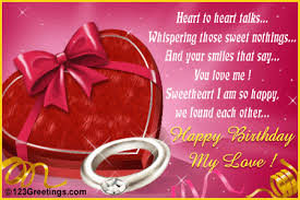 Heart To Heart Talks, Whisperring Those Sweet Nothing, And Your Smiles That Say, You Love Me! Sweetheart I Am So Happy, We Found Each Other. Happy Birthday My Love!