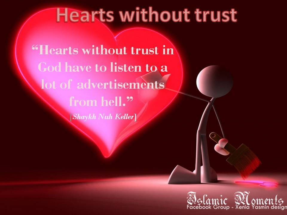 """Hearts Without Trust In God Have To Listen To A Lot Of Advertisements From Hell"""