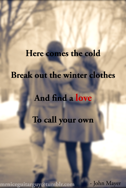Here Comes The Cold Break Out The Winter Clothes And Find A Love To Call Your Own