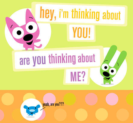 Hey, I'm Thinking About You! Are You Thinking About Me!