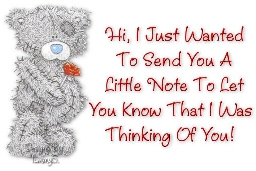 Hi, I Just Wanted To Send You A Little Note To Let You Know That I Was Thinking Of You!