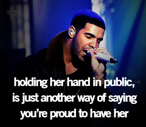 Holding Her Hand In Public, Is Just Another Way Of Saying You're Proud To Have Her