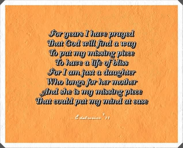 I Am Just a Daughter Who Longs For Her Mother And She Is My Missing Piece That Could Put My Mind At Ease