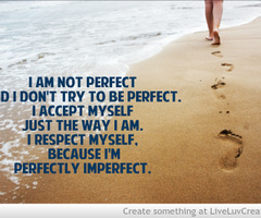 I Am Not Perfect ~ Apology Quote