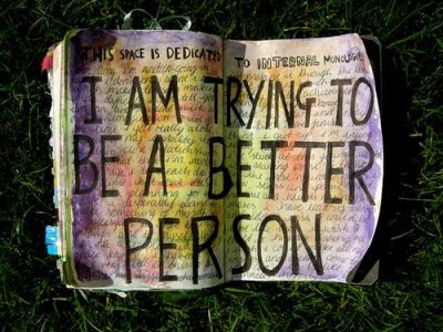 I Am Trying To Be A Better Person