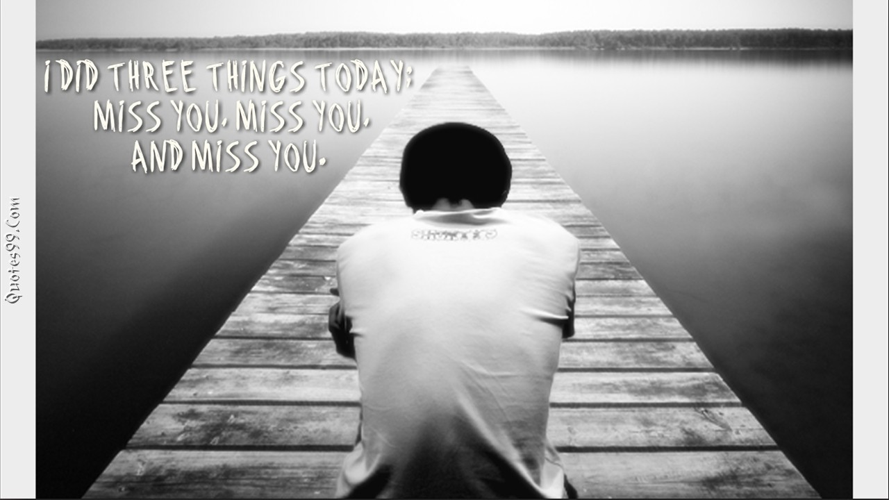 I Did Three Things Today, Miss You Miss You And Miss You