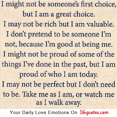 I Might Not Be Someone's First Choice, But I Am a Great Choice