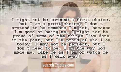 I Might Not Be Someone's First Choice