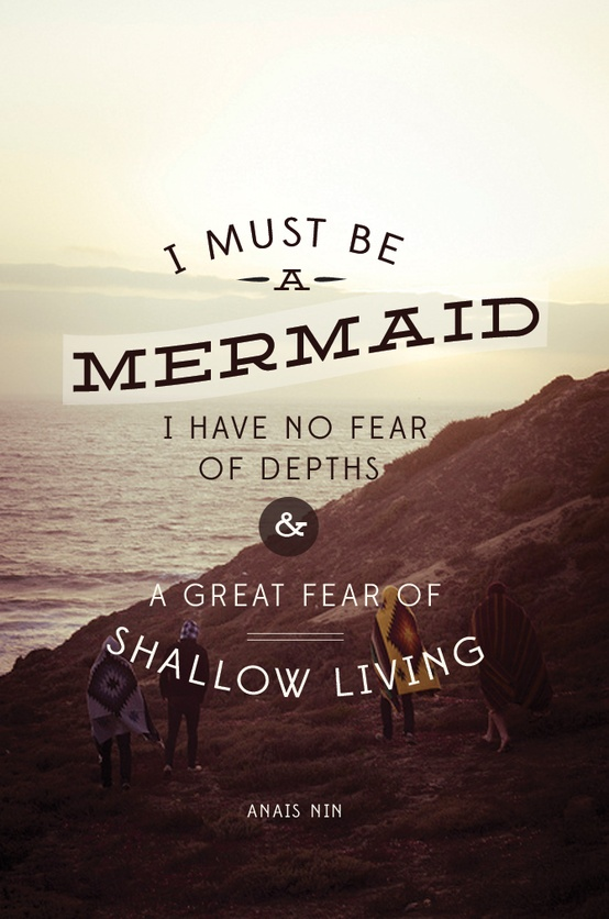 I Must Be A Mermaid I Have No Fear Of Depths