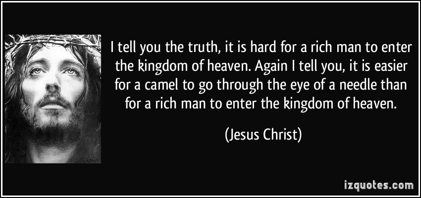 I Tell You The Truth, It Is Hard For A Rich Man To Enter The Kingdom Of Heaven