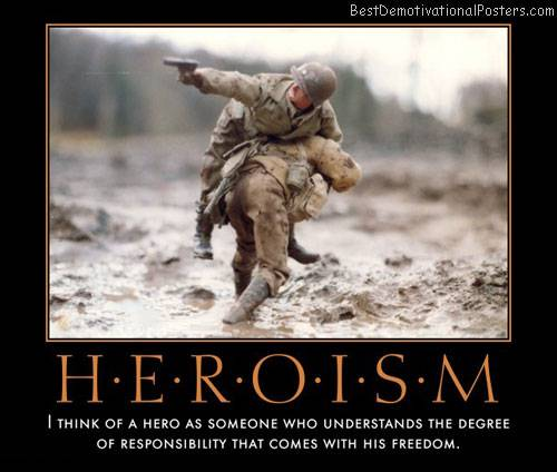 I Think Of A Hero As Someone Who Understand The Degree Of Responsibility That Comes With His Freedom