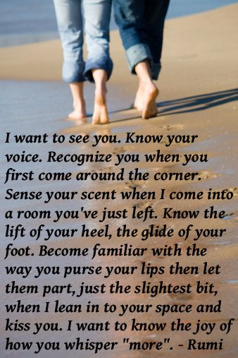 I Want To See You. Know Your Voice. Recognize You When You First Come Around The Corner