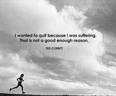 I Wanted To Quit Because I Was Suffering. That Is Not A Good Enough Reason