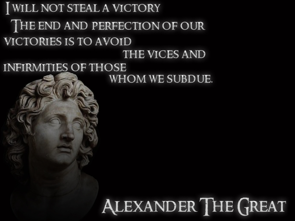 I Will Not Steal A Victory, The End And Perfection Of Our Victories Os To Avoid The Vices And Infirmities Of Those Whom We Subdue