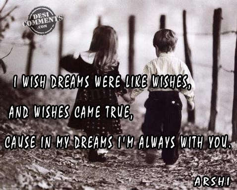 I Wish Dream Were Like Wishes, And Wishes Came True, Cause In My Dreams I'M Always With You