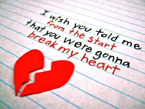 I Wish You Told Me From The Start That You Were Gonna Break My Heart