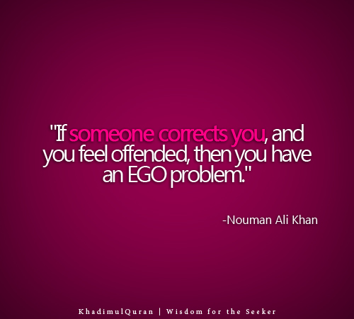 """If Someone Corrects You, And You Feel Offended, Then You Have An Ego Problem"" ~ Apology Quote"