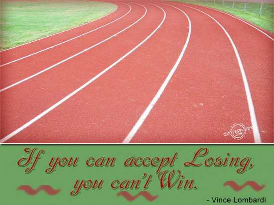 If You Can Accept Losing, You Can't Win