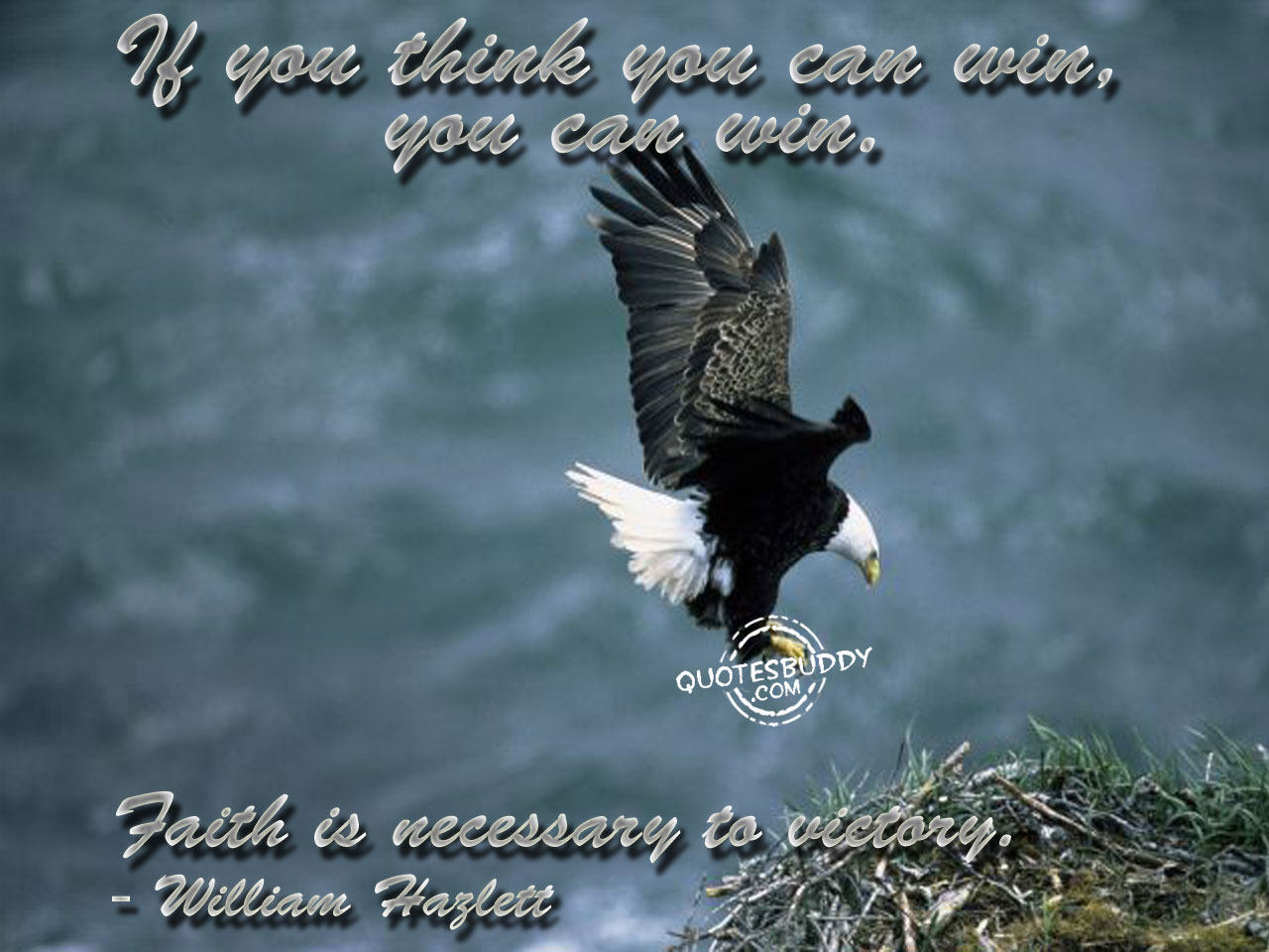 If You Think You Can Win, You Can Win, Faith Is Necessary To Victory