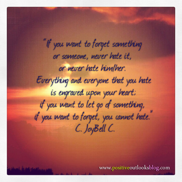 """If You Want To Forget Something or Someone, Never Hate It ~ Apology Quote"