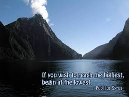 If You Wish To Reach The Highest, Begin At The Lowest ~ Apology Quote
