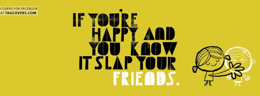 If You're Happy And You Know It Slap Your Friends
