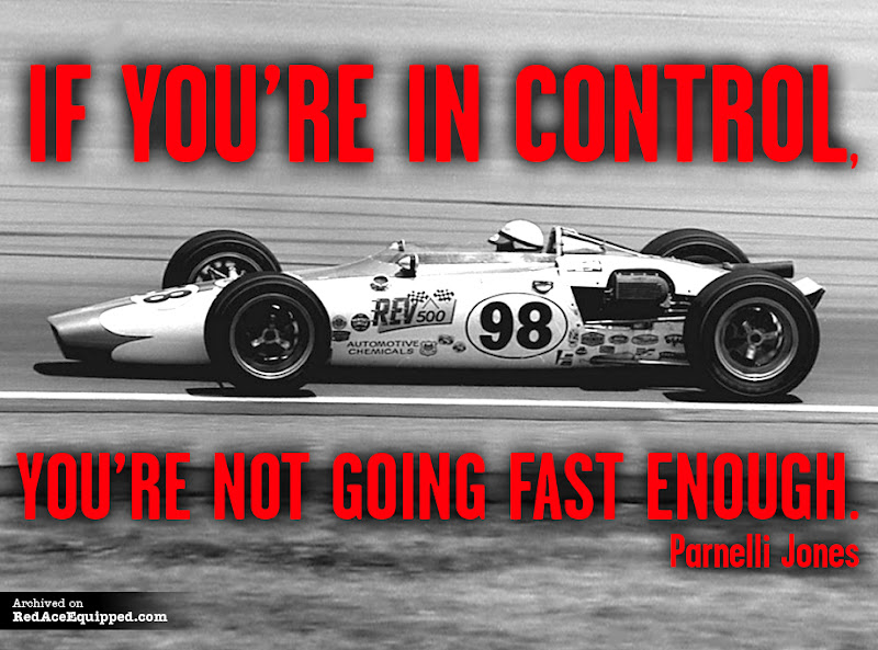 If You're In Control You're Not Going Fast Enough