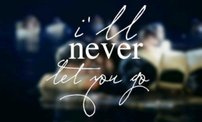 I'll Never Let You Go ~ Apology Quote