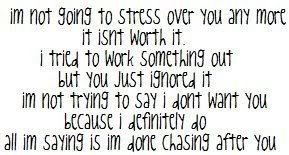 Im Not Going To Stress Over You Any More It Isn't Worth It