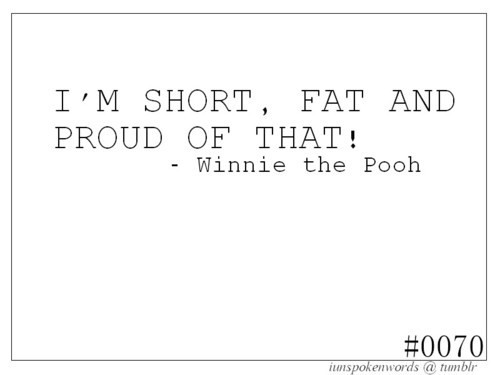 I'M Short, Fat And Proud Of That!