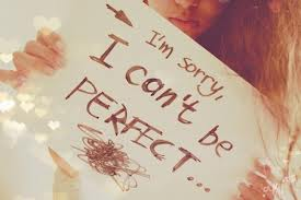 I'm Sorry, I Can't Be Perfect ~ Apology Quote