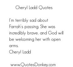 I'm Terribly Sad About Farrah's Passing, She Was Incredibly Brave, And God Will Be Welcoming Her With Open Arms ~ Apology Quote