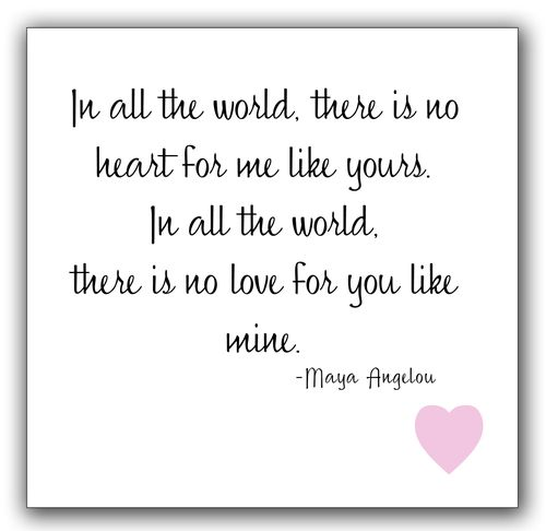 In All The World. There Is No Heart For Me Like Yours. In All The World, There Is No Love For You Like Mine