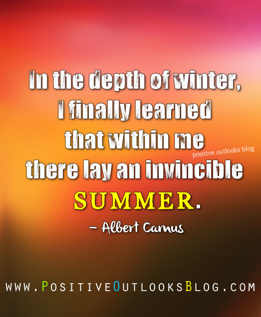 In The Depth Of Winter I Finally Learned That Within Me There Lay An Invincible Summer
