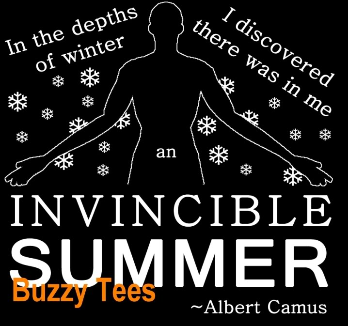 In The Depths Of Winter I Discovered There Was In Me Invincible Summer