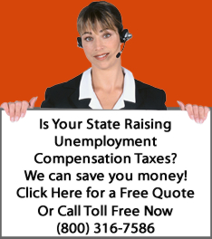 Is Your State Raising Unemployment Compensation Taxes! We Can Save You Money!