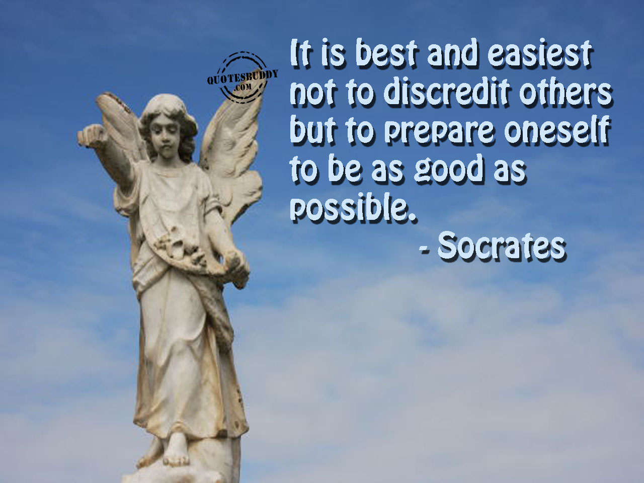 It Is Best And Easiest Not To Discredit Others But To Prepare Oneself To Be As Good As Possible ~ Apology Quote