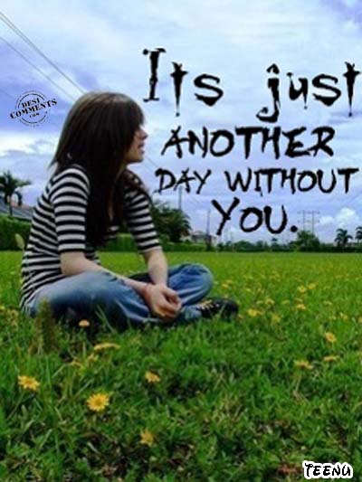 Its Just Another Day Without You