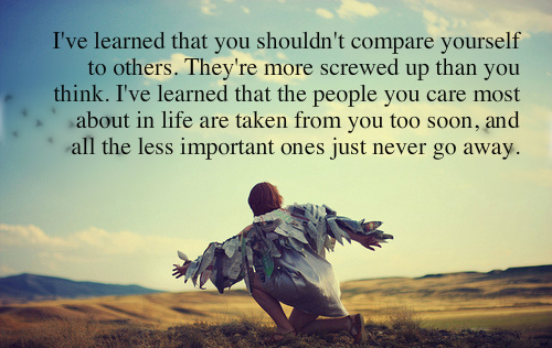 I've Learned That You Shouldn't Compare Yourself To Others