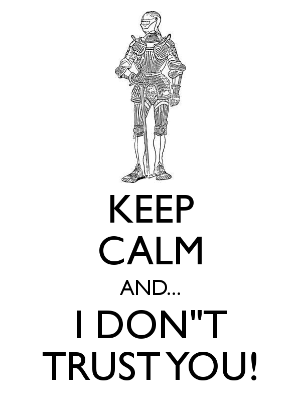Keep Calm And I Don't Trust You!